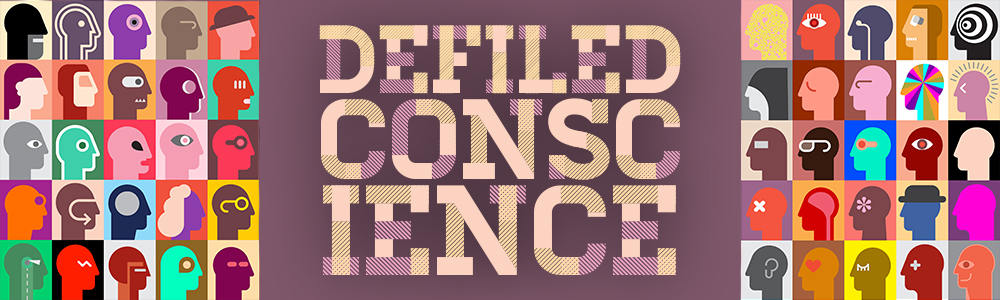 Defiled Conscience