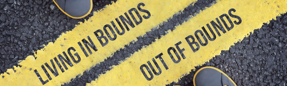 Living In Bounds | Out of Bounds