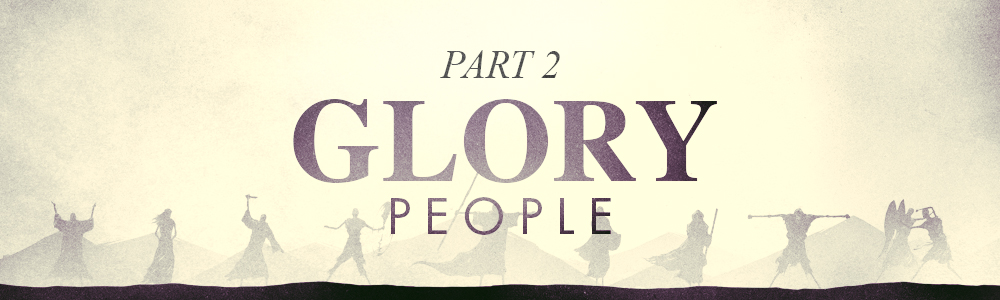 Glory People // Part 2