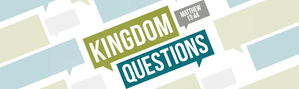 Kingdom Questions