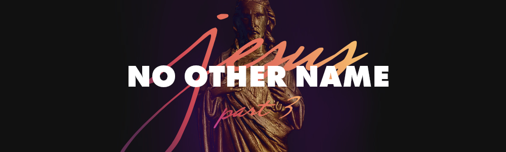 No Other Name // Part 3