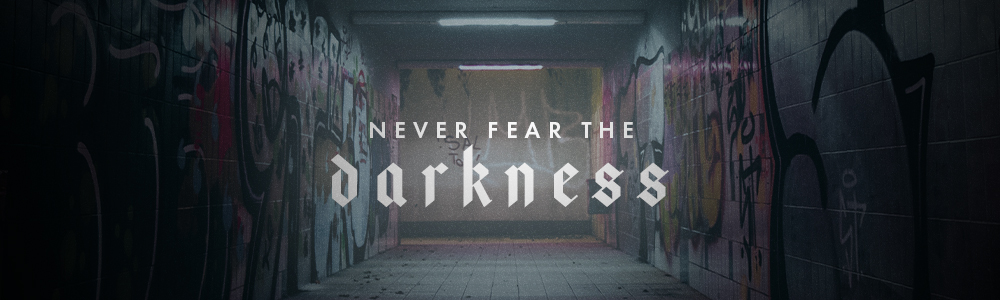 Never Fear The Darkness