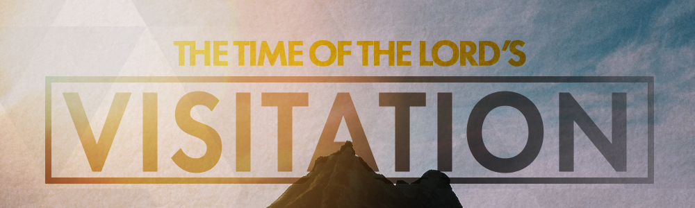 Time of the Lord's Visitation