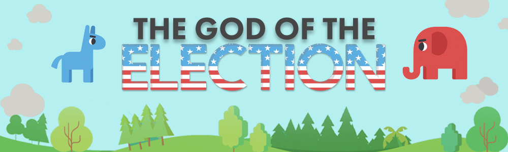 The God of the Election