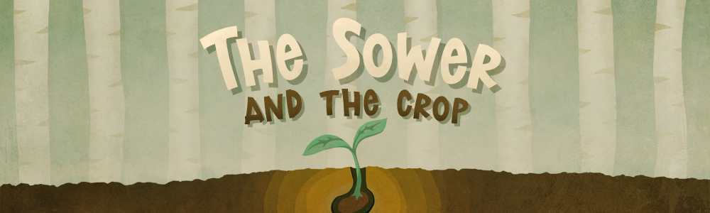 The Sower and The Crop
